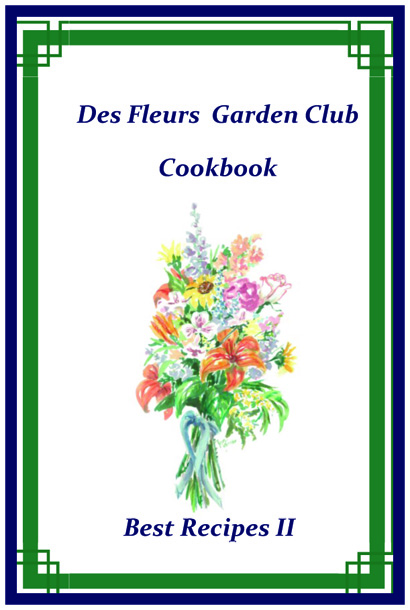 Des Fleurs Best Recipes II Cookbook – Copies Still Available!